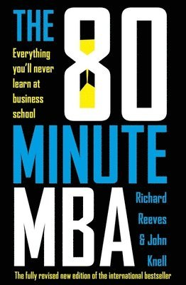 bokomslag The 80 Minute MBA: Everything You'll Never Learn at Business School