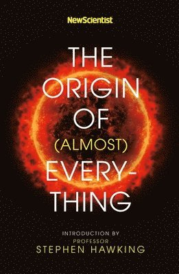bokomslag New Scientist: The Origin of (almost) Everything
