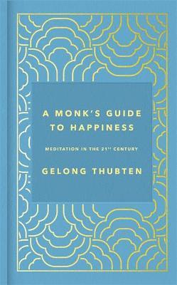 bokomslag A Monk's Guide to Happiness: Meditation in the 21st century