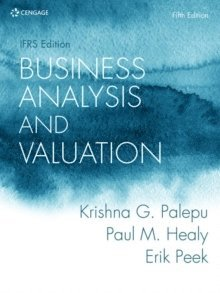 Business Analysis and Valuation: IFRS edition 1