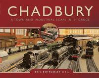 bokomslag Chadbury: A Town and Industrial Scape in '0' Gauge