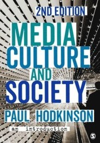 bokomslag Media, culture and society - an introduction