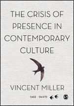 bokomslag The Crisis of Presence in Contemporary Culture