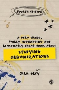 bokomslag A Very Short, Fairly Interesting and Reasonably Cheap Book About Studying Organizations