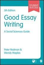 Good Essay Writing: A Social Sciences Guide 1