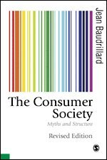 bokomslag The Consumer Society: Myths and Structures