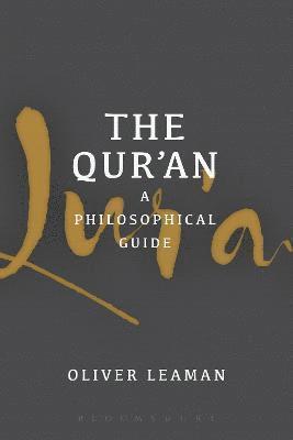 bokomslag The Qur'an: A Philosophical Guide