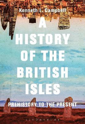 bokomslag A History of the British Isles: Prehistory to the Present