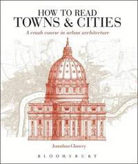 bokomslag How to Read Towns and Cities: A Crash Course in Urban Architecture