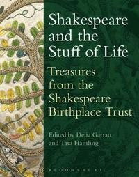 bokomslag Shakespeare and the Stuff of Life