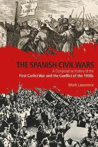 bokomslag Spanish civil wars - a comparative history of the first carlist war and the