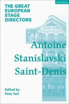 bokomslag Great Stage Directors: Stanislavski  Antoine  Saint Denis