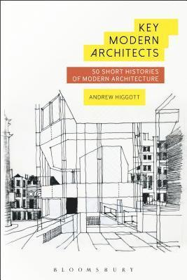 bokomslag Key Modern Architects: 50 Short Histories of Modern Architecture