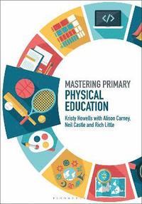 bokomslag Mastering Primary Physical Education