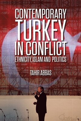 Contemporary turkey in conflict - ethnicity, islam and politics