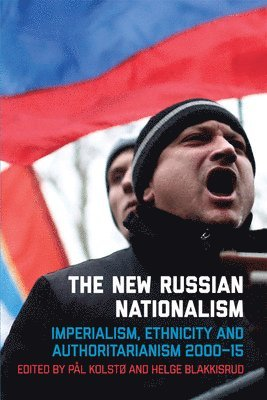 bokomslag The New Russian Nationalism: Imperialism, Ethnicity and Authoritarianism 2000 2015