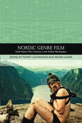 bokomslag Nordic Genre Film: Small Nation Film Cultures in the Global Marketplace