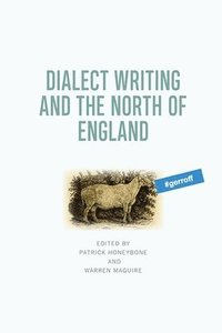 bokomslag Dialect Writing and the North of England