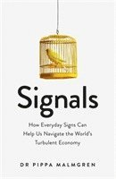 bokomslag Signals: How Everyday Signs Can Help Us Navigate the World's Turbulent Economy