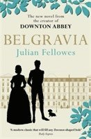 bokomslag Julian Fellowes's Belgravia: A tale of secrets and scandal set in 1840s London from the creator of DOWNTON ABBEY