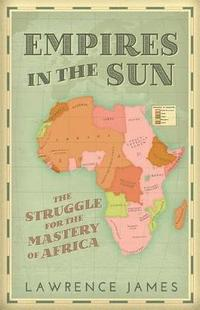 Empires in the sun - the struggle for the mastery of africa