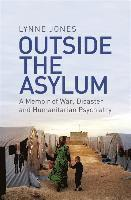 bokomslag Outside the Asylum: A Memoir of War, Disaster and Humanitarian Psychiatry