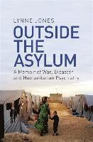 bokomslag Outside the Asylum: A Memoir of War, Disaster and Humanitarian Psychiatry