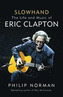 bokomslag Slowhand: The Life and Music of Eric Clapton