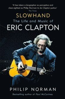 Slowhand: The Life and Music of Eric Clapton 1