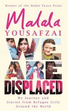 bokomslag We Are Displaced: My Journey and Stories from Refugee Girls Around the World