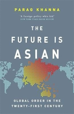bokomslag The Future Is Asian: Global Order in the Twenty-first Century