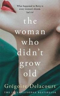 bokomslag The Woman Who Didn't Grow Old