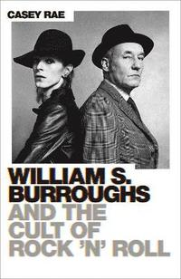 bokomslag William S. Burroughs and the Cult of Rock 'n' Roll