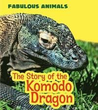 bokomslag The Story of the Komodo Dragon
