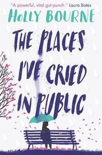 bokomslag The Places I've Cried in Public