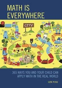 bokomslag Math Is Everywhere: 365 Ways You and Your Child Can Apply Math in the Real World
