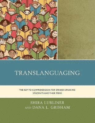 bokomslag Translanguaging - the key to comprehension for spanish-speaking students an