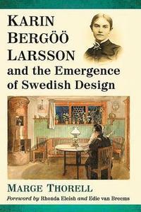 bokomslag Karin Bergoeoe Larsson and the Emergence of Swedish Design