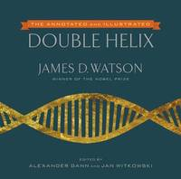 bokomslag The Annotated And Illustrated Double Helix