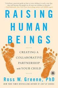 bokomslag Raising Human Beings: Creating a Collaborative Partnership with Your Child