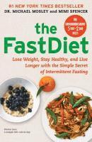 bokomslag The FastDiet: Lose Weight, Stay Healthy, and Live Longer with the Simple Secret of Intermittent Fasting