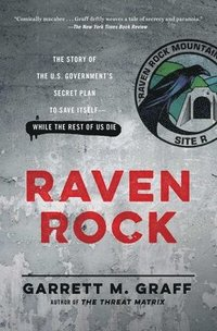 bokomslag Raven Rock: The Story of the U.S. Government's Secret Plan to Save Itself-While the Rest of Us Die
