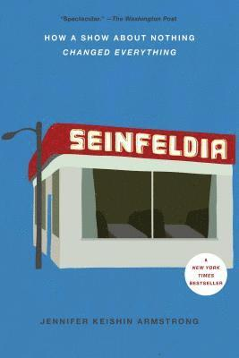 bokomslag Seinfeldia - how a show about nothing changed everything