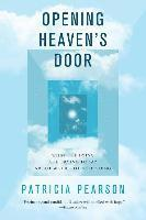 bokomslag Opening Heaven's Door: What the Dying Are Trying to Say about Where They're Going