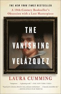 bokomslag The Vanishing Velázquez: A 19th Century Bookseller's Obsession with a Lost Masterpiece