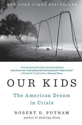 bokomslag Our Kids: The American Dream in Crisis