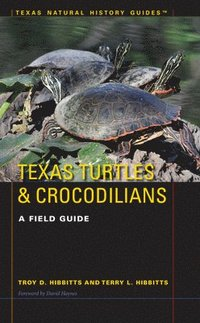 bokomslag Texas Turtles &; Crocodilians