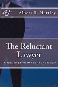 bokomslag The Reluctant Lawyer: Transitioning From One World To The Next
