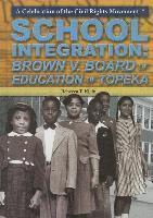 bokomslag School Integration: Brown V. Board of Education of Topeka
