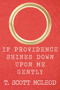 bokomslag If Providence Shines Down Upon Me Gently